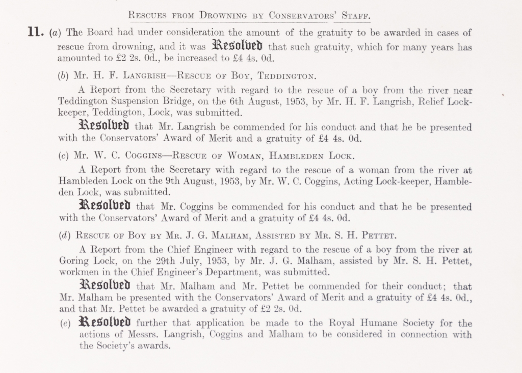 Minutes regarding recent rescues from downing by Conservators' Staff. Includes a rescue of a boy at Teddington by Mr H. F. Langrish; a woman at Hambleden Lock by Mr W.C. Coggins; and a boy by Mr J.G. Malham and Mr S. H. Petter.