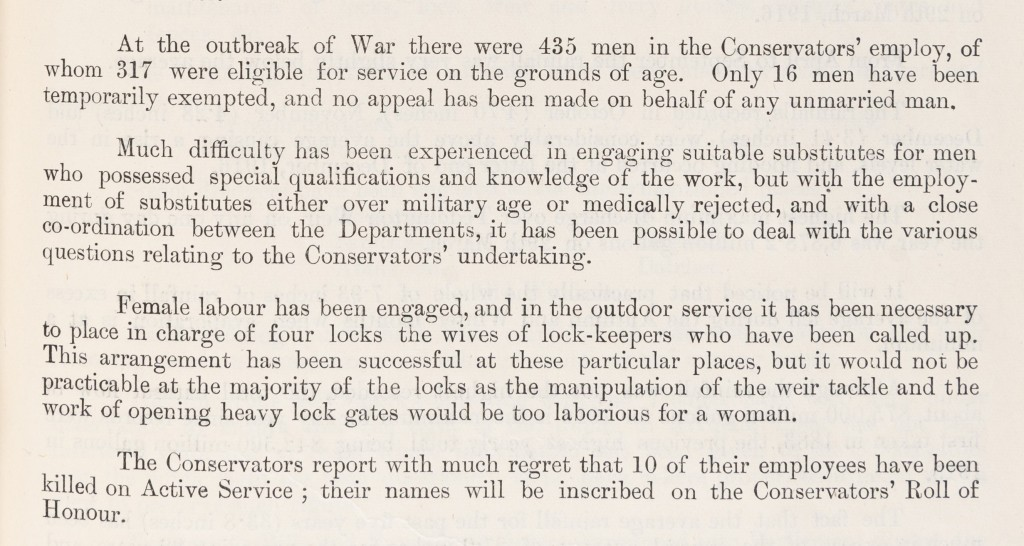 Extract of printed annual report regarding active service. This states that there were 435 men in the Conservators' employ, of whom 317 were eligible for service on the grounds of age. Discusses difficulty in engaging suitable substitutes for men who possess special qualifications and knowledge of the work. The wives of lockkeepers who have been called up were placed in charge of four locks. 10 employees had been killed in active service.